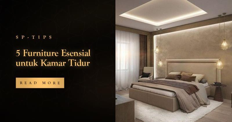 5 Furniture Esensial untuk Kamar Tidur